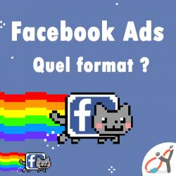 Facebook Ads : choisissez le bon format !