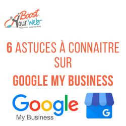 6 astuces Google My Business à connaître pour booster la visibilité de votre entreprise