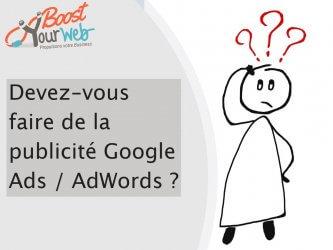 Devez-vous faire de la publicité Google Ads / AdWords ?