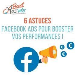 Comment Faire de la Pub sur Facebook ? 6 astuces Facebook Ads à connaître !