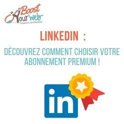 Abonnement LinkedIn Premium, comment bien le choisir en 2021 ?