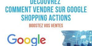 Vendre sur Google Shopping Actions
