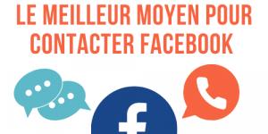 le meilleur moyen pour contacter facebook