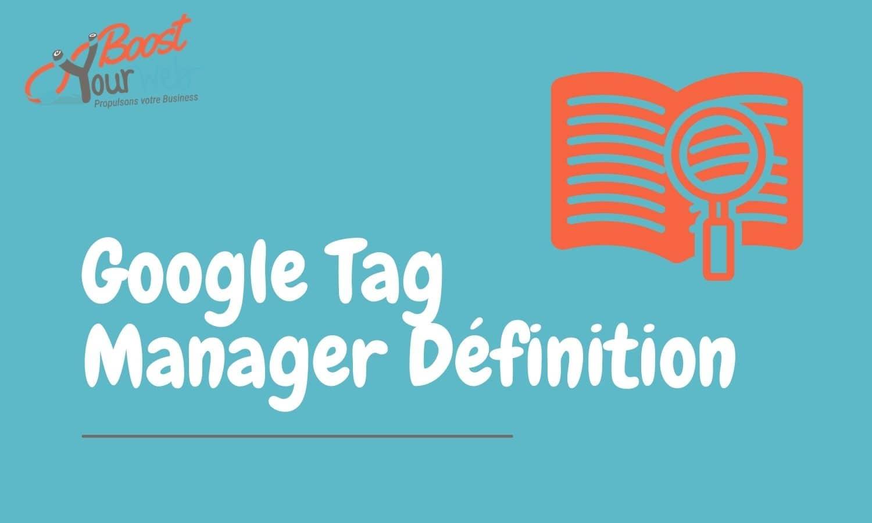 Google Tag Manager c'est quoi