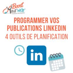 Programmer Publication LinkedIn : outils pour programmer vos publications LinkedIn