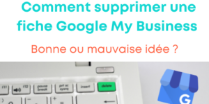 comment supprimer google my business