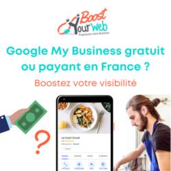 Google My business gratuit ou payant en France ?